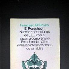 Libros de segunda mano: EL RORSCHACH. NUEVAS APORTACIONES DE J.E. EXNER AL SISTEMA COMPRENSIVO. FRANCESC Mª ROVIRA.. Lote 119087363