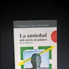 Libros de segunda mano: LA ANSIEDAD DEL ESTRES AL PANICO. DR. JERONIMO SAIZ. . Lote 119088963