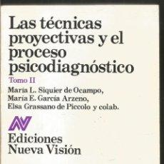 Libros de segunda mano: LAS TECNICAS PROYECTIVAS Y EL PROCESO PSICODIAGNOSTICO. AA.VV. EDICIONES NUEVA VISION. Lote 119141067