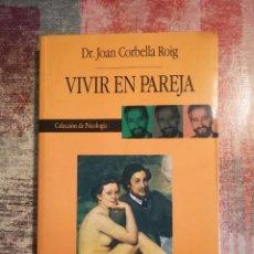 Libros de segunda mano: VIVIR EN PAREJA - DR. JOAN CORBELLA ROIG. Lote 119565031
