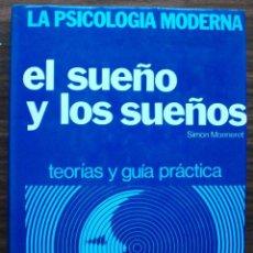 Libros de segunda mano: EL SUEÑO Y LOS SUEÑOS.TEORIAS Y GUIA PRACTICA. SIMON MONNERET 1980. Lote 119869703