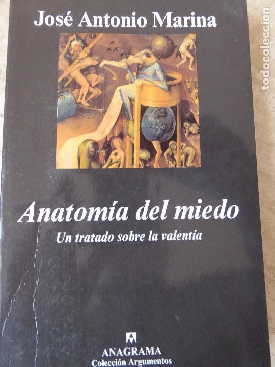 ANATOMÍA DEL MIEDO. JOSÉ ANTONIO MARINA. (Libros de Segunda Mano - Pensamiento - Psicología)