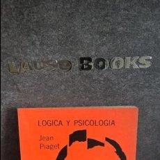 Libros de segunda mano: LOGICA Y PSICOLOGIA. JEAN PIAGET. 1977 ARGENTINA.. Lote 119903255