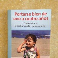 Libros de segunda mano: PORTARSE BIEN DE UNO A CUATRO AÑOS (HARVEY KARP). Lote 119962651