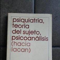 Libros de segunda mano: PSIQUIATRÍA, TEORÍA DEL SUJETO, PSICOANÁLISIS: (HACIA LACAN) NÉSTOR A. BRAUNSTEIN. Lote 120104247