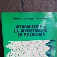 Libros de segunda mano: A.SCOTT, WERTHEIMER, INTRODUCCION A LA INVESTIGACION EN PSICOLOGIA. Lote 120106763