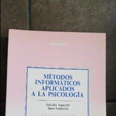 Libros de segunda mano: METODOS INFORMATICOS APLICADOS A LA PSICOLOGIA. SALVADOR ALGARABEL Y JAIME SANMARTIN. PIRAMIDE 1990. Lote 120202627