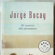 Libros de segunda mano: EL CAMINO DEL ENCUENTRO, DE JORGE BUCAY. Lote 120379779