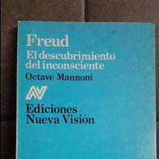Libros de segunda mano: FREUD: EL DESCUBRIMIENTO DEL INCONSCIENTE. OCTAVE MANNONI. NUEVA VISION 1987.. Lote 120437103