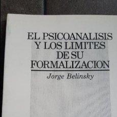 Libros de segunda mano: EL PSICOANALISIS Y LOS LIMITES DE SU FORMALIZACION. JORGE BELINSKY. LUMEN 1985.. Lote 120437699