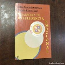 Libros de segunda mano: DESARROLLA TU INTELIGENCIA EMOCIONAL - PABLO FERNÁNDEZ BERROCAL; NATALIA RAMOS DÍAZ. Lote 120484188