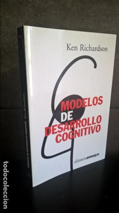 MODELOS DE DESARROLLO COGNITIVO (ALIANZA ENSAYO) KEN RICHARDSON (Libros de Segunda Mano - Pensamiento - Psicología)