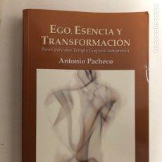 Libros de segunda mano: EGO, ESENCIA Y TRANSFORMACIÓN, ANTONIO PACHECO. BASES PARA UNA TERAPIA CORPORAL INTEGRATIVA.. Lote 120847606