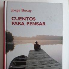 Libros de segunda mano: CUENTOS PARA PENSAR / JORGE BUCAY. Lote 120893050