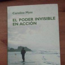 Libros de segunda mano: EL PODER INVISIBLE EN ACCIÓN. CAROLINE MYSS. ISBN 9788447347044. RBA. Lote 120956803