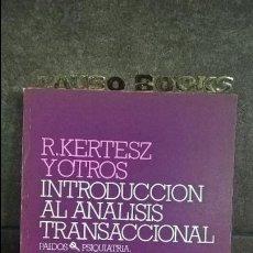 Libros de segunda mano: INTRODUCCION AL ANALISIS TRANSACCIONAL. R. KERTESZ Y OTROS. PAIDOS PSIQUIATRIA, PSICOPATOLOGIA Y PSI. Lote 121103367