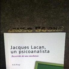 Libros de segunda mano: JACQUES LACAN, UN PSICOANALISTA. RECORRIDO DE UNA ENSEÑANZA. ERIK PORGE. SINTESIS 2001. . Lote 121218251
