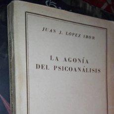 Libros de segunda mano: LA AGONÍA DEL PSICOANÁLISIS. (LÓPEZ IBOR, JUAN J.). Lote 121353619