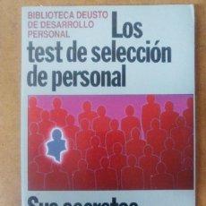 Libros de segunda mano: LOS TEST DE SELECCION DE PERSONAL. SUS SECRETOS Y SUS TRAMPAS - EDICIONES DEUSTO. Lote 121465003