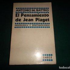Libros de segunda mano: ANTONIO M. BATTRO. EL PENSAMIENTO DE PIAGET. PSICOLOGIA Y EPISTEMOLOGIA, EMECE 1969. Lote 121560607