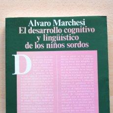Libros de segunda mano: ALVARO MARCHESI - EL DESARROLLO COGNITIVO Y LINGÜÍSTICO DE LOS NIÑOS SORDOS - ALIANZA. Lote 122866755