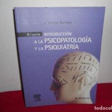 Libros de segunda mano: INTRODUCCIÓN A LA PSICOPATOLOGÍA Y LA PSIQUIATRÍA.- J. VALLEJO RUILOBA. Lote 123115623