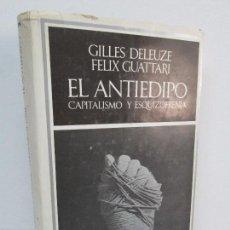 Libros de segunda mano: EL ANTIEDIPO. CAPITALISMO Y ESQUIZOFRENIA. GILLES DELEUZE. FELIX GUATTARI. EDICION BARRAL 1973. Lote 125246007