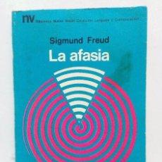 Libros de segunda mano: LA AFASIA SIGMUND FREUD EDICIONES NUEVA VISIÓN BUENOS AIRES, 1973. LA AFASIA SIGMUND FREUD EDICION. Lote 125310815