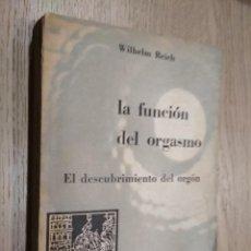Libros de segunda mano: WILHELM REICH. LA FUNCIÓN DEL ORGASMO. Lote 125487731