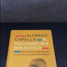 Libros de segunda mano: EL PSICOANALISIS DIALECTICO. ALFREDO CAPELLA. APORTES PARA UN PSICOANALISIS ACTUAL EN EL CAMPO DE LA. Lote 125676779