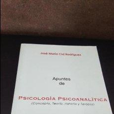 Libros de segunda mano: APUNTES DE PSICOLOGIA PSICOANALITICA ( CONCEPTO, TEORIA, HISTORIA Y TERAPIA). JOSE MARIA CID RODRIGU. Lote 125885855