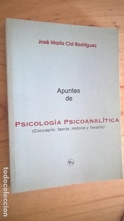 Libros de segunda mano: APUNTES DE PSICOLOGIA PSICOANALITICA ( CONCEPTO, TEORIA, HISTORIA Y TERAPIA). JOSE MARIA CID RODRIGU - Foto 2 - 125885855