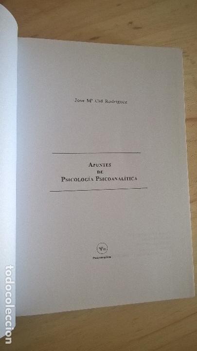 Libros de segunda mano: APUNTES DE PSICOLOGIA PSICOANALITICA ( CONCEPTO, TEORIA, HISTORIA Y TERAPIA). JOSE MARIA CID RODRIGU - Foto 3 - 125885855