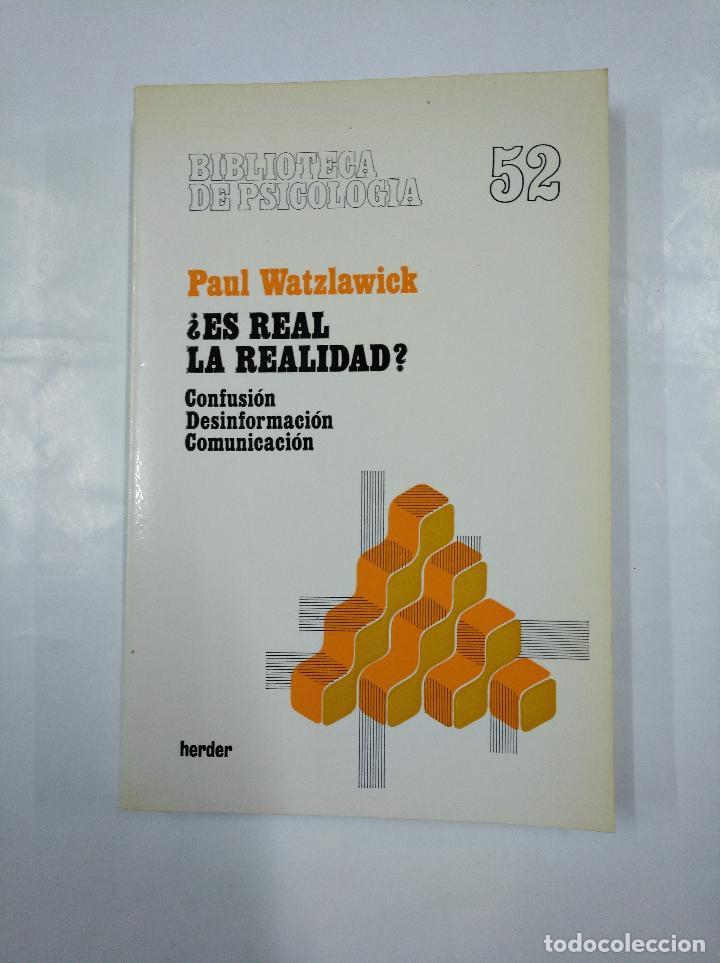 ¿ES REAL LA REALIDAD? CONFUSIÓN, DESINFORMACIÓN, COMUNICACIÓN. - WATZLAWICK, PAUL.- HERDER. TDK282 (Libros de Segunda Mano - Pensamiento - Psicología)