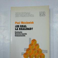 Libros de segunda mano: ¿ES REAL LA REALIDAD? CONFUSIÓN, DESINFORMACIÓN, COMUNICACIÓN. - WATZLAWICK, PAUL.- HERDER. TDK282. Lote 126007367