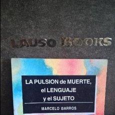Libros de segunda mano: LA PULSION DE MUERTE, EL LENGUAJE Y EL SUJETO. MARCELO BARROS. EL OTRO 1996. COLECCION BRUJULA.. Lote 126189055