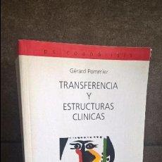 Libros de segunda mano: TRANSFERENCIA Y ESTRUCTURAS CLINICAS. GERARD POMMIER. EDICIONES KLINE 1999. VER FOTO PARA INFORMACIO. Lote 126236779