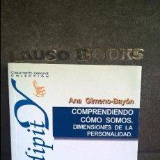 Libros de segunda mano: COMPRENDIENDO COMO SOMOS. DIMENSIONES DE LA PERSONALIDAD. ANA GIMENO-BAYON. SERENDIPITY.DESCLEE 1999. Lote 126237355