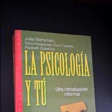 Libros de segunda mano: LA PSICOLOGIA Y TU. UNA INTRODUCCION INFORMAL. JULIA BERRYMAN, DAVID HARGREAVES, KEVIN HOWELLS, ELIZ. Lote 126241487