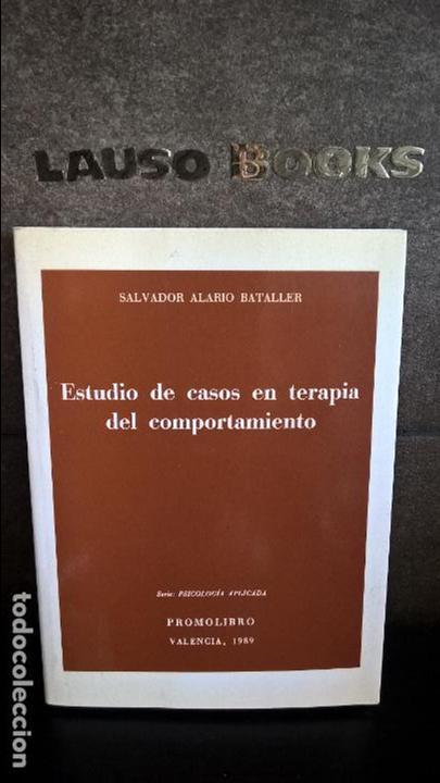 ESTUDIO DE CASOS EN TERAPIA DEL COMPORTAMIENTO. SALVADOR ALARIO BATALLER. PROMOLIBRO VALENCIA 1989. (Libros de Segunda Mano - Pensamiento - Psicología)