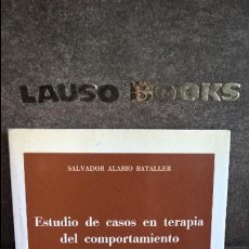 Libros de segunda mano: ESTUDIO DE CASOS EN TERAPIA DEL COMPORTAMIENTO. SALVADOR ALARIO BATALLER. PROMOLIBRO VALENCIA 1989. . Lote 126273675