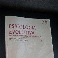 Libros de segunda mano: PSICOLOGIA EVOLUTIVA: MODELS DE DESENVOLUPAMENT COGNITIU. FELICIANO VILLAR POSADA I ESTANISLAU PASTO. Lote 126367631