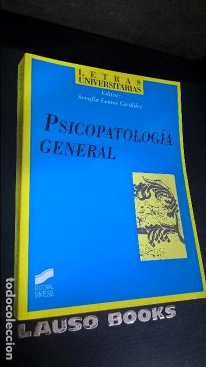 PSICOPATOLOGIA GENERAL. SERAFIN LEMOS GIRALDEZ. SINTESIS 2000. (Libros de Segunda Mano - Pensamiento - Psicología)