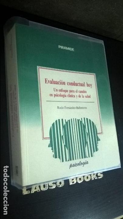 EVALUACION CONDUCTUAL HOY: UN ENFOQUE PARA EL CAMBIO EN PSICOLOGIA CLINICA Y DE LA SALUD. ROCIO FERN (Libros de Segunda Mano - Pensamiento - Psicología)