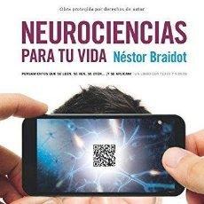 Second hand books - Neurociencias para tu vida: pensamientos que se leen, se ven, se oyen... Néstor Pedro Braidot - 126667451