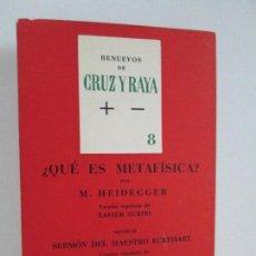 Libros de segunda mano: ¿QUE ES METAFISICA? M. HEIGEGGER. VERSION ESPAÑOLA XAVIER ZUBIRI. RENUEVOS DE CRUZ Y RAYA. 1963. Lote 126690575