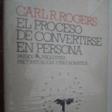 Libros de segunda mano: EL PROCESO DE CONVERTIRSE EN PERSONA CARL R. ROGERS ED. PAIDOS 1986.. Lote 126736895