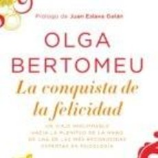 Libros de segunda mano: LA CONQUISTA DE LA FELICIDAD - OLGA BERTOMEU . Lote 126738787