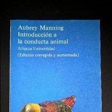 Libros de segunda mano: INTRODUCCION A LA CONDUCTA ANIMAL. AUBREY MANNING. (EDICION CORREGIDA Y AUMENTADA). ALIANZA 1985. . Lote 126857783