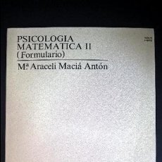 Libros de segunda mano: PSICOLOGIA MATEMATICA II ( FORMULARIO). Mª ARACELI MACIA ANTON. ADDENDA 1995. . Lote 126858667